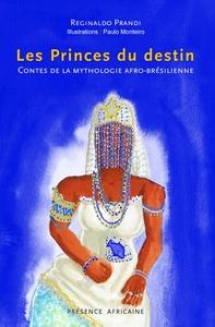Princes Du Destin (les) - Contes De La Mythologie Afro-bresilienne