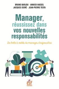 Manager, Reussissez Dans Vos Nouvelles Responsabilites : La Boite A Outils Du Manager D'aujourd'hui