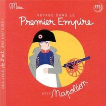 Voyage Dans Le Premier Empire Avec Napoleon