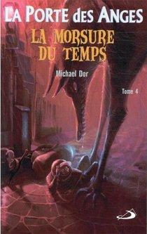 La Porte Des Anges T.4 ; La Morsure Du Temps