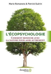 L'ecopsychologie : Comment Renouer Avec La Nature Pour Agir Autrement