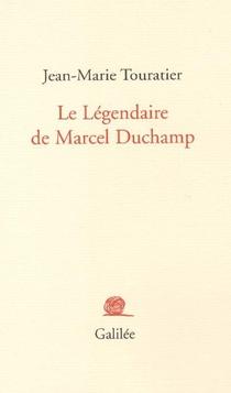 Le Legendaire De Marcel Duchamp
