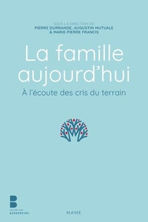 La Famille Aujourd Hui ; A L'ecoute Des Cris Du Terrain