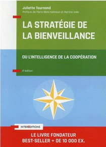 La Strategie De La Bienveillance ; L'intelligence De La Cooperation