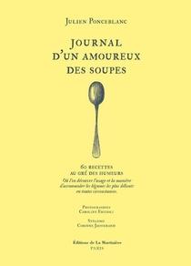 Journal D'un Amoureux Des Soupes ; 60 Recettes Au Gre Des Humeurs