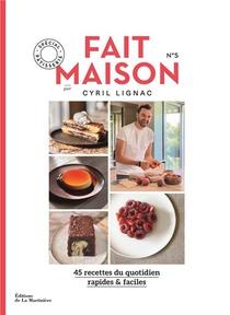 Fait Maison Par Cyril Lignac T.5 ; Special Patisserie