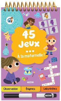45 Jeux... A La Maternelle