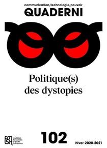 Quaderni N 102/hiver 2020-2021. Politique(s) Des Dystopies