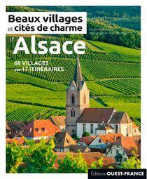 Beaux Villages Et Cites De Charme D'alsace (edition 2021)
