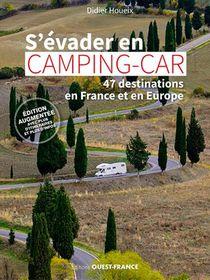 S'evader En Camping-car - 47 Destinations En Franc