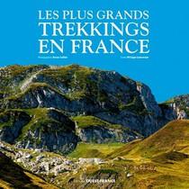 Les Plus Grands Trekkings En France (edition 2021)