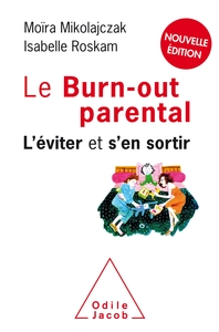Le Burn-out Parental ; L'eviter Et S'en Sortir