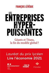 Les Entreprises Hyperpuissantes : Geants Et Titans, La Fin Du Modele Global ?