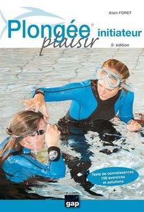 Plongee Plaisir Initiateur - 5eme Edition