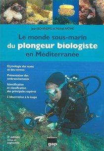 Le Monde Sous-marin Du Plongeur Biologiste En Mediterranee - 2eme Ed