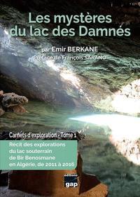 Les Mysteres Du Lac Des Damnes - Carnets D'exploration - Tome 1