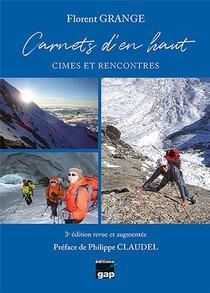 Carnets D'en Haut : Cimes Et Rencontres (3e Edition)
