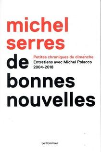 De Bonnes Nouvelles ; Chroniques 2004-2018