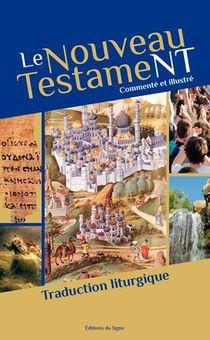 Le Nouveau Testament Commente Et Illustre