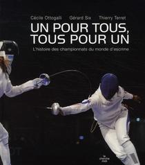 Un Pour Tous, Tous Pour Un ; L'histoire Des Championnats Du Monde D'escrime