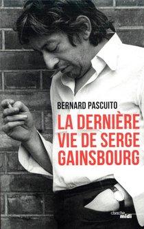La Derniere Vie De Serge Gainsbourg