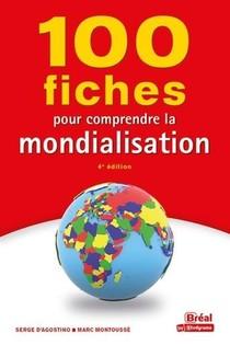 100 Fiches Pour Comprendre La Mondialisation (4e Edition)