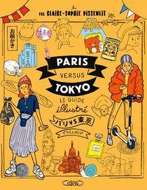 Paris Versus Tokyo : Le Guide Illustre