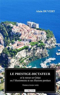 Le Prestige-dictateur Et Le Retour En Grace Ou L'illusionniste Et Ses Illusions Perdues