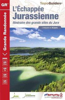 L'echappee Jurassienne ; Itineraire Des Grands Sites Du Jura