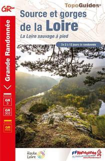 Sources Et Gorges De La Loire ; La Loire Sauvage A Pied
