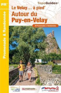 Le Velay... A Pied : Autour Du Puy-en-velay