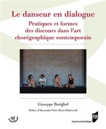Le Danseur En Dialogue : Pratiques Et Formes Des Discours Dans L'art Choregraphique Contemporain
