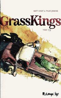 Entrez au royaume de GrassKings.. à vos risques et périls!