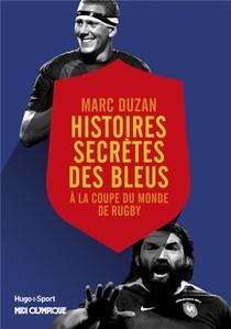 Histoire Secrete Des Bleus A La Coupe Du Monde De Rugby