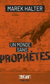 Alerte ; Un Monde Sans Prophetes
