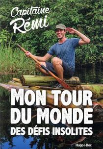 Mon Tour Du Monde Des Defis Insolites