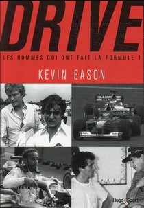 Drive, Les Hommes Qui Ont Fait La Formule 1