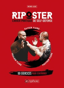 Riposter ; Cahier Pratique De Self Defense