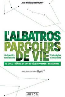 L'albatros Parcours De Vie : Le Golf, Theatre De Votre Developpement Personnel