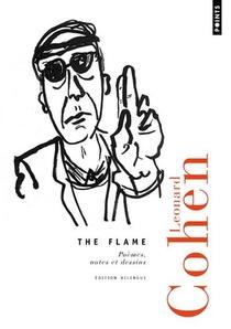 The Flame ; Poemes, Notes Et Dessins