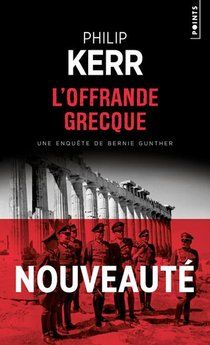 L'offrande Grecque ; Une Aventure De Bernie Gunther
