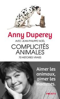 Complicites Animales : 70 Histoires Vraies