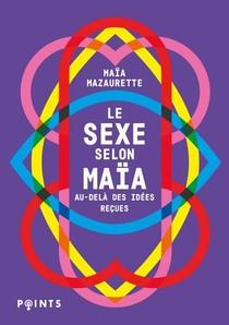 Le Sexe Selon Maia ; Au-dela Des Idees Recues