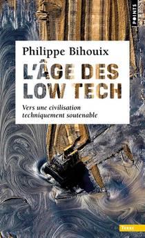L'age Des Low Tech ; Vers Une Civilisation Techniquement Soutenable