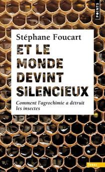Et Le Monde Devint Silencieux ; Comment L'agrochimie A Detruit Les Insectes
