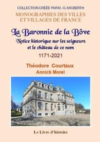 La Bove (la Baronnie De). Notice Historique Sur Les Seigneurs Et Le Chateau De Ce Nom 1171-2021