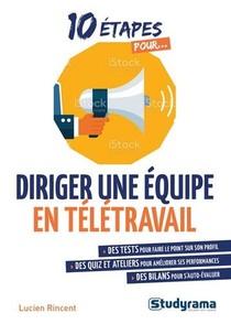 10 Etapes Pour... ; Manager Une Equipe En Teletravail