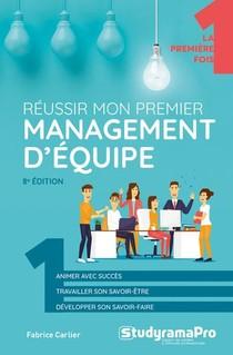 Reussir Mon Premier Management D'equipe (8e Edition)