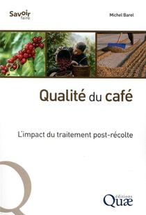 Qualite Du Cafe ; L'impact Du Traitement Post-recolte