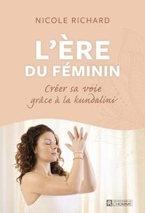 Creer Sa Voie Grace A La Kundalini : L'ere Du Feminin